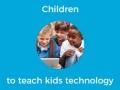 to teach kids technology